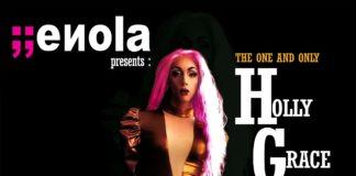 Το enola club καλωσορίζει την Drag Queen Holly Grace στη Θεσσαλονίκη