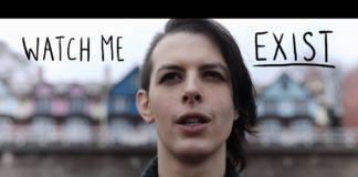 """Ένα βίντεο τη ζωή και την εμπειρία των τρανς ατόμων: """"Watch Me Exist"""""""
