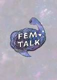 fem talk